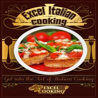 Excel Italian Cooking - Excel Cooking