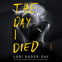 The Day I Died - Lori Rader-Day