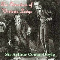 Sherlock Holmes - The Adventure of Wisteria Lodge - Arthur Conan Doyle