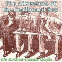 Sherlock Holmes - The Adventure of the Cardboard Box - Arthur Conan Doyle
