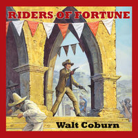 Riders of Fortune - Walt Coburn