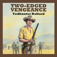 Two-Edged Vengeance - Todhunter Ballard