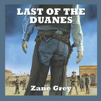 Last of the Duanes - Zane Grey
