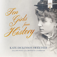 Ten Girls from History - Kate Dickinson Sweetser