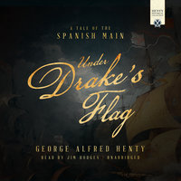 Under Drake's Flag - George Alfred Henty