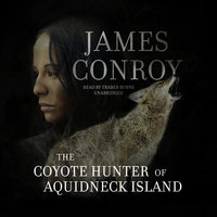 The Coyote Hunter of Aquidneck Island - James Conroy