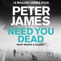 Need You Dead - Peter James