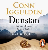 Dunstan: One Man. Seven Kings. England's Bloody Throne. - Conn Iggulden