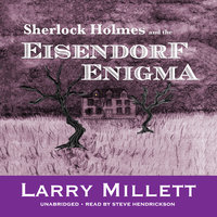 Sherlock Holmes and the Eisendorf Enigma - Larry Millett