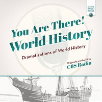 You Are There! World History - CBS Radio