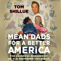 Mean Dads for a Better America - Tom Shillue