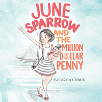 June Sparrow and the Million-Dollar Penny - Rebecca Chace