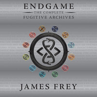 Endgame: The Complete Fugitive Archives - James Frey