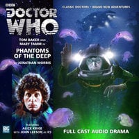 Doctor Who - The 4th Doctor Adventures 2.5 Phantoms of the Deep - Jonathan Morris