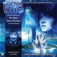 Doctor Who - The Companion Chronicles - The Great Space Elevator - Jonathan Morris