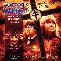 Doctor Who - The Companion Chronicles - Resistance - Steve Lyons