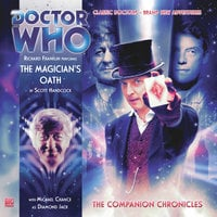Doctor Who - The Companion Chronicles - The Magician's Oath - Scott Handcock