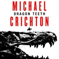 Dragon Teeth - Michael Crichton