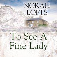 To See a Fine Lady - Norah Lofts