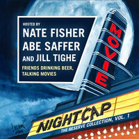 Movie Nightcap: The Reserve Collection, Vol. 1 - Jill Tighe,Nate Fisher,Abe Saffer