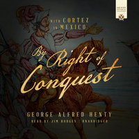 By Right of Conquest - George Alfred Henty