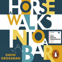 A Horse Walks into a Bar - David Grossman