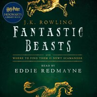 Fantastic Beasts and Where to Find Them - J.K. Rowling,Newt Scamander