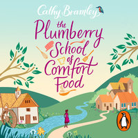 The Plumberry School of Comfort Food - Cathy Bramley