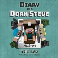The Lab (An Unofficial Minecraft Diary Book) - MC Steve
