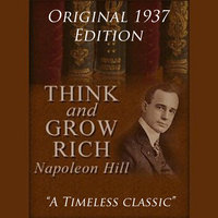 Think and Grow Rich - The Original 1937 Edition - Napolean Hill
