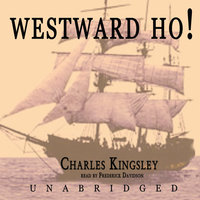 Westward Ho! - Charles Kingsley