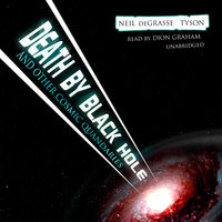 Death by Black Hole, and Other Cosmic Quandaries - Neil deGrasse Tyson
