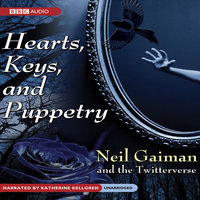 Hearts, Keys, and Puppetry - Neil Gaiman,The Twitterverse
