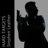 Hard Targets - Stephen Leather