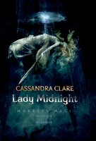 Mørkets magi 1 - Lady Midnight - Cassandra Clare