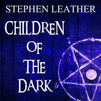 Children of the Dark - Stephen Leather