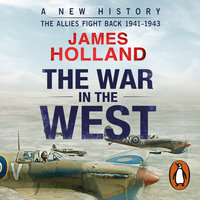 The War in the West: A New History - James Holland