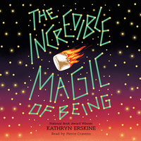 The Incredible Magic of Being - Kathryn Erskine