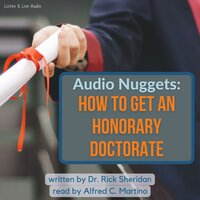 Audio Nuggets - How To Get An Honorary Doctorate - Rick Sheridan