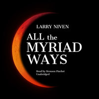 All the Myriad Ways - Larry Niven