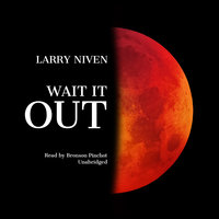Wait It Out - Larry Niven
