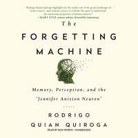 The Forgetting Machine - Rodrigo Quian Quiroga