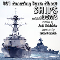 101 Amazing Facts about Ships - Jack Goldstein