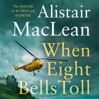 When Eight Bells Toll - Alistair MacLean