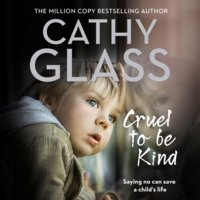 Cruel to Be Kind - Cathy Glass