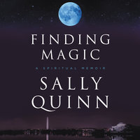Finding Magic - Sally Quinn