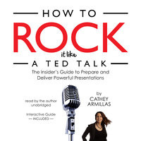 How to Rock It like a TED Talk - Cathey Armillas