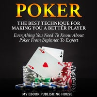 Poker - The Best Techniques For Making You A Better Player - My Ebook Publishing House