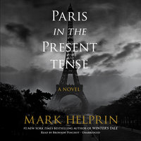 Paris in the Present Tense - Mark Helprin