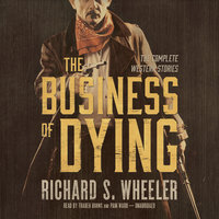 The Business of Dying - Richard S. Wheeler